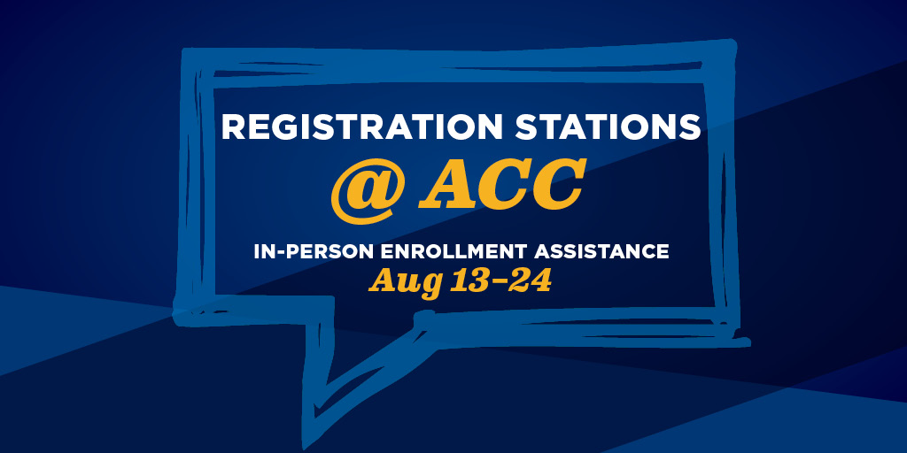 Registation stations at ACC.  In-person enrollment assistance august 13-24.