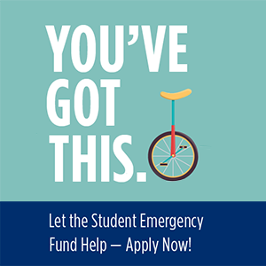 You've Got This. Let the student emergency fund help - apply now!