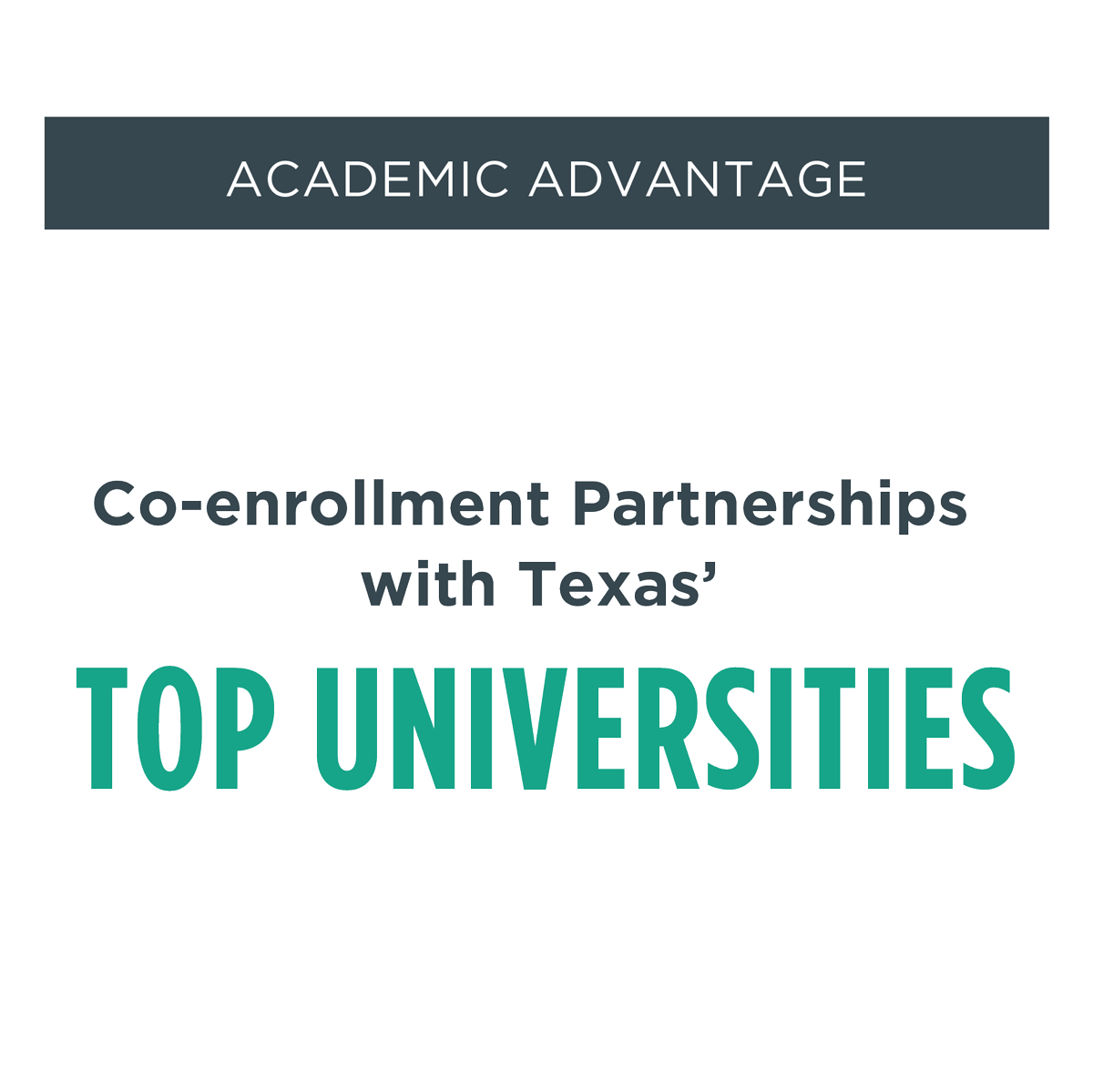 Academic advantage - Co-enrollment Partnerships with Texas' top universities