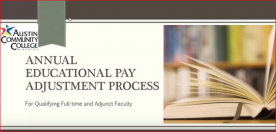 Annual Educational Pay Adjustment Process for qualifying Faculty and Adjunct