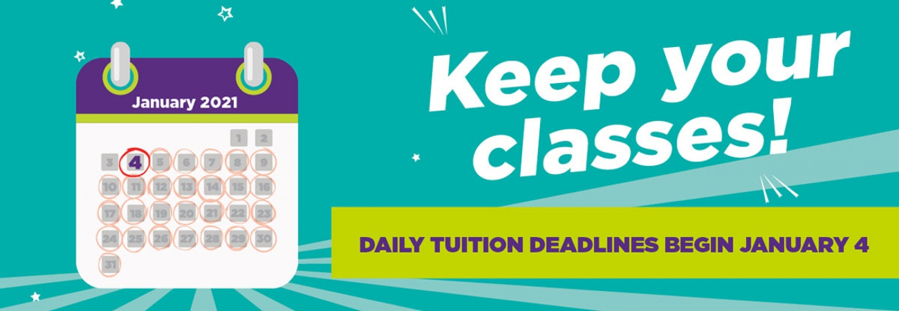 Spring 2021 Daily Tuition Deadlines begin January 4, 2021