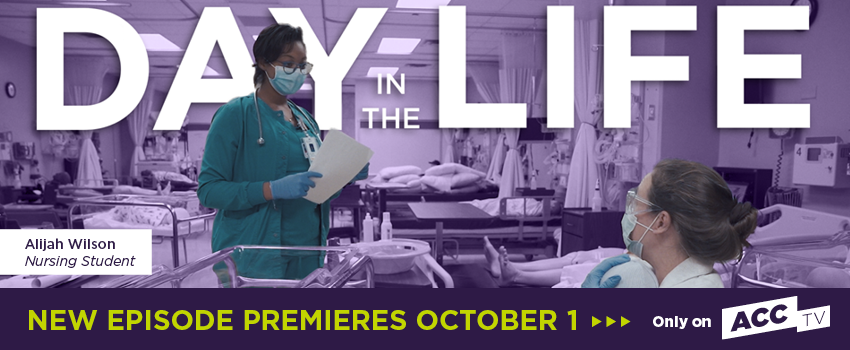 Day in the Life: Alijah W, Nursing — New episode premieres October 1 on ACCTV
