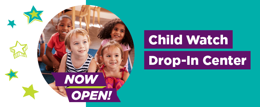 Child Watch Drop-in Center now open