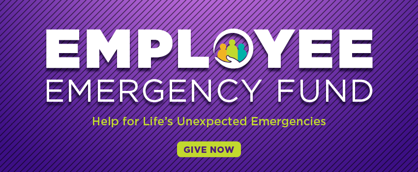 Employee Emergency Fund: Help for Life's Unexpected Emergencies Give Now
