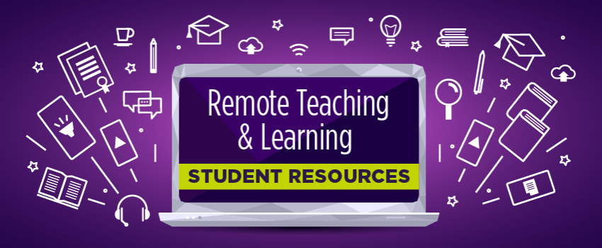 Remote Teaching & Learning: Student Resources