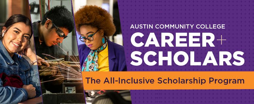 Austin Community College Career Scholars: An All-Inclusive Scholarship Program