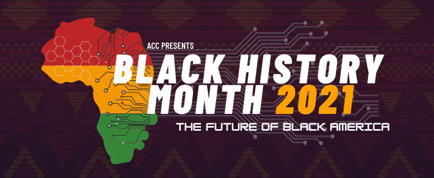 ACC Presents Black History Month 2021: The Future of Black America