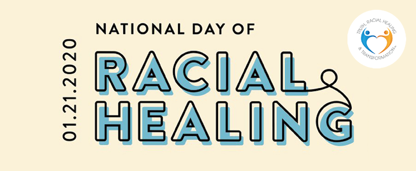 1.21.2020 National Day of Racial Healing