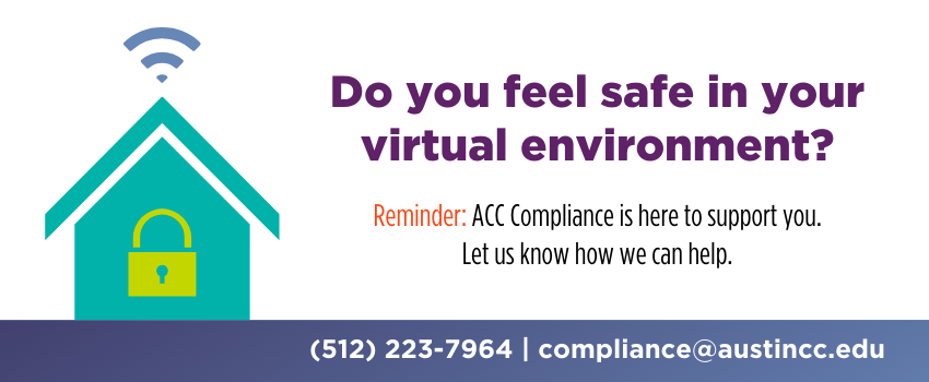 Do you feel safe in your virtual environment? Reminder: ACC Compliance is here to support you. Let us know how we can help.