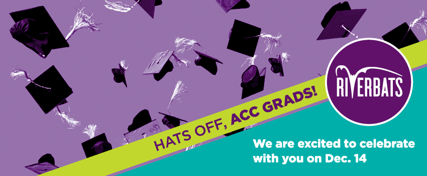 Hats off, ACC Grads. We are excited to celebrate with you on Dec. 14
