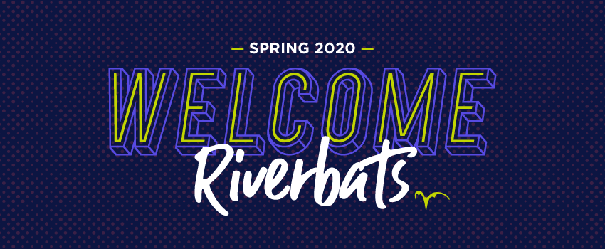 Spring 2020 Welcome Riverbats