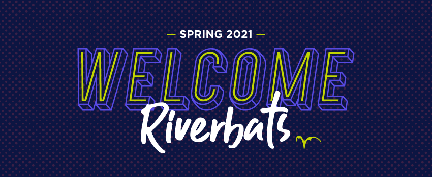 spring 2021 welcome, riverbats