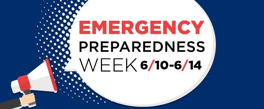 Emergency Preparedness Week 6/10 - 6/14