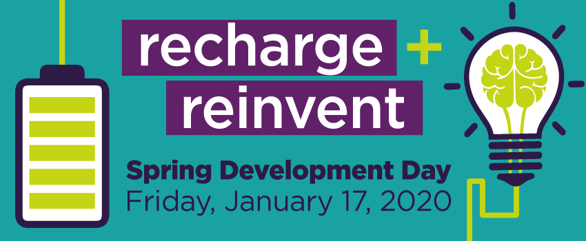 Recharge + reinvent spring development day Friday, January 17, 2020.