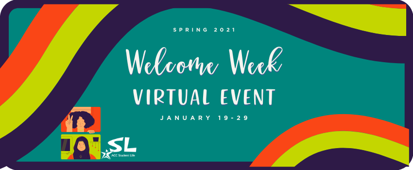 Student Life Presents: Welcome week Virtual Events January 19-29.