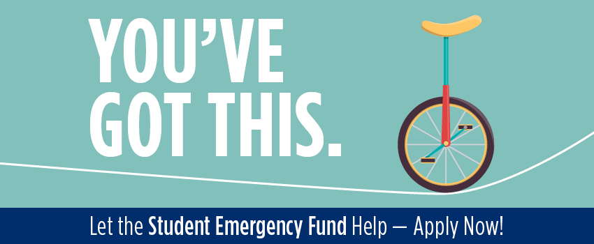 You've Got This. Let the Student Emergency Fund help. Apply now.