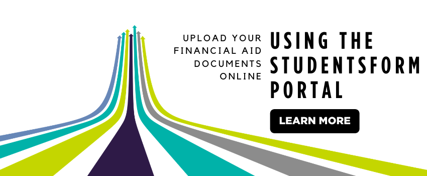 Upload your financial aid documents online using the Studentsform portal. Learn more