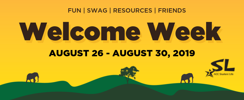 Fun! Swag! Resources! Friends! Welcome Week August 24-August 30, 2019
