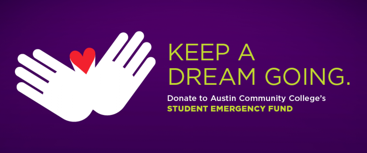 Keep a Dream Going. Donate to ACC's Student Emergency Fund.