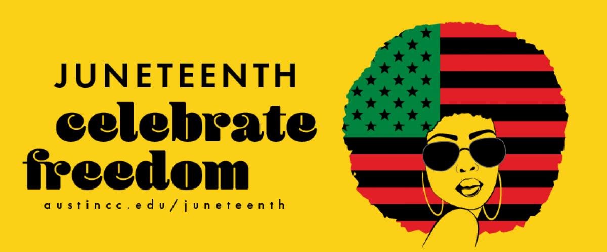 Juneteenth - Celebrate Freedom