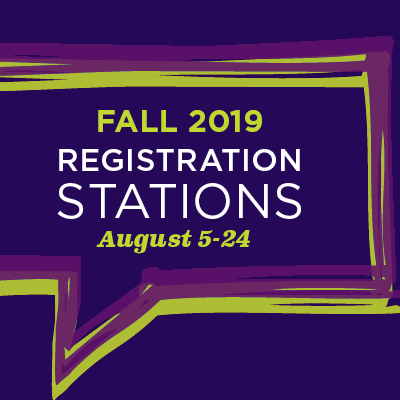 Fall 2019 Registration Stations August 5 - 24