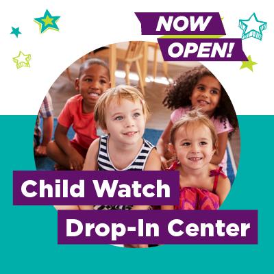 Child Watch Drop-in Center now open