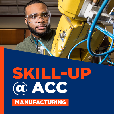 Skill Up at ACC - Manufacturing Open House