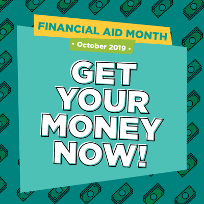 Financial Aid Month October 2019. Get Your Money Now!