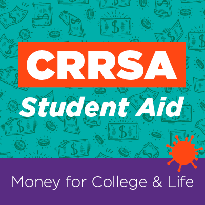 CRRSA Student Aid Money for College & Life