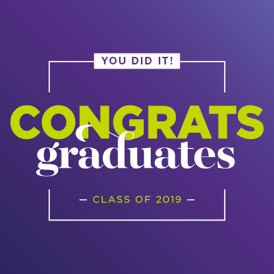 You did it! Congrats graduates. Class of 2019.