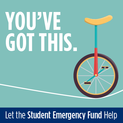 You've Got This. Let the Student Emergency Fund Help.