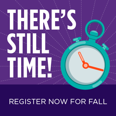 There's still time! Register now for fall