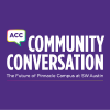 ACC Community Conversation: The Future of Pinnacle Campus in SW Austin