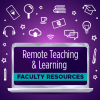 Remote Teaching & Learning: Faculty Resources