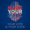 Make Your Mark: Your vote is your voice