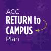 ACC Return to Campus Plan