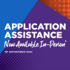 Application Assistance now available in person by appointment only