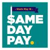 Same Day Pay Starts May 18