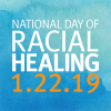National Day of Racial healing 1.22.19