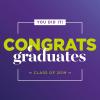 You did it! Congrats graduates. Class of 2019.