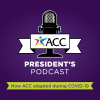 President's Podcast How ACC Adapted During COVID-19